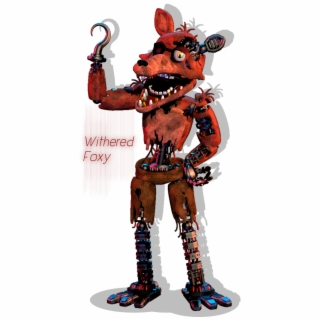 Five Nights At Freddy S Foxy Png Renderwithered Foxy Fnaf Ucn Withered Foxy 5336732 Vippng